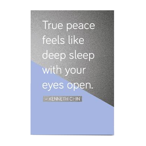 Chinspirations Vol 2: True Peace Feels Like Deep Sleep With Your Eyes Open
